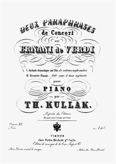 Deux Paraphrases de Concert sur 'Ernani' de Verdi, Op.43: Paraphrase No.1 by Theodor Kullak