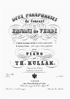 Deux Paraphrases de Concert sur 'Ernani' de Verdi, Op.43: Paraphrase No.2 by Theodor Kullak