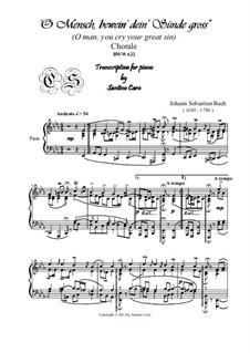 O Mensch, bewein' Dein' Sünde groß (O Man, Bewail Your great Sin): Para Piano by Johann Sebastian Bach