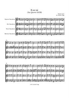 He Is Born, the Holy Child (Il est ne, le divin enfant): For sax quartet SATB by folklore