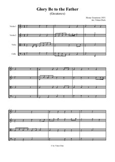 Glory Be to the Father (String Quartet): Glory Be to the Father (String Quartet) by Henry Wellington Greatorex