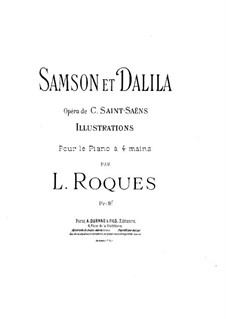 Samson and Dalila, Op.47: Illustrations, for piano four hands by Camille Saint-Saëns