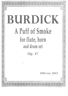 A Puff of Smoke for flute, horn and drum set, Op.17: A Puff of Smoke for flute, horn and drum set by Richard Burdick