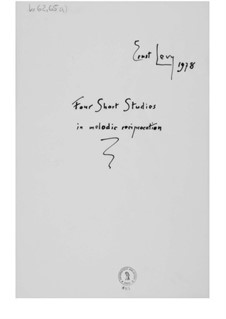 Four Short Studies in Melodic Reciprocation: Four Short Studies in Melodic Reciprocation by Ernst Levy