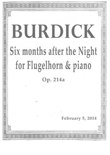 Six months after the Night: For flugelhorn and piano, Op.214a by Richard Burdick