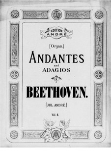 Andantes and Adagios: Book II. Arrangement for organ by Ludwig van Beethoven