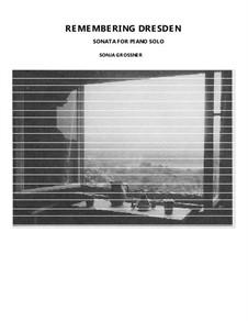 Remembering Dresden, piano sonata: Remembering Dresden, piano sonata by Sonja Grossner
