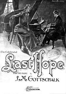 Dernière espérance (The Last Hope), Op.16: Para Piano by Louis Moreau Gottschalk