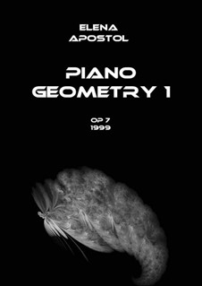 Piano geometry No.1 (Geometrie I pentru pian), Op.7: Piano geometry No.1 (Geometrie I pentru pian) by Elena Apostol