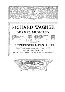 Twilight of the Gods, WWV 86d: Prelude and Act I, for voices and piano by Richard Wagner