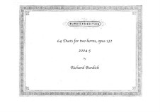 Sixty-four I Ching Duets for Horns, Op.132: Sixty-four I Ching Duets for Horns by Richard Burdick