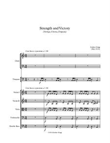 Strength and Victory (Strings, Chorus, Timpani): Strength and Victory (Strings, Chorus, Timpani) by Jordan Grigg
