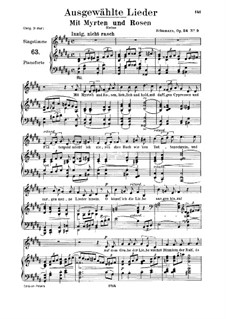 Circle of Songs, Op.24: No.9 Mit Myrten und Rosen (With Myrtle and Roses), for medium voice and piano by Robert Schumann