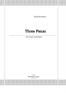 Three Pieces for Viola and Piano: Three Pieces for Viola and Piano by Stefan Kristinkov