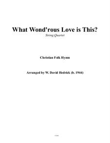 What Wondrous Love Is This: para quartetos de cordas by folklore