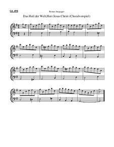 Das Heil der Welt, Herr Jesus Christ (Choralvorspiel): Das Heil der Welt, Herr Jesus Christ (Choralvorspiel) by Roman Jungegger
