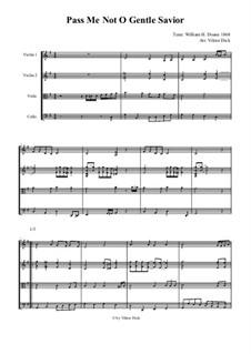 Pass Me Not, O Gentle Savior: para quartetos de cordas by William Howard Doane