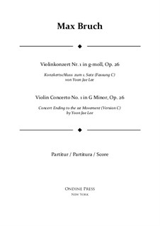 Violin Concerto No.1 in G Minor, Op.26: Version C (by Yoon Jae Lee) – full score by Max Bruch