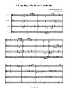 All the Way My Savior Leads Me: para quartetos de cordas by Robert Lowry