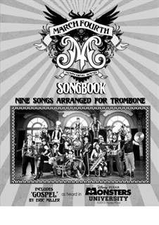 MarchFourth Marching Band Songbook: 9 Songs. Arranged for Trombone: MarchFourth Marching Band Songbook: 9 Songs. Arranged for Trombone by Katie Presley, Daniel Lamb, John Averill, Taylor Aglipay, Jason Wells, Luke Solman, Eric Miller