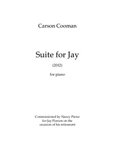 Suite for Jay for piano, Op.996: Suite for Jay for piano by Carson Cooman