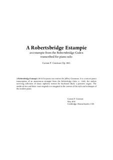 A Robertsbridge Estampie (2010) for piano, Op.883: A Robertsbridge Estampie (2010) for piano by Carson Cooman