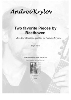 Two favorite pieces (Für Elise and Moonlight Sonata adagio), arranged for classical guitar: Two favorite pieces (Für Elise and Moonlight Sonata adagio), arranged for classical guitar by Ludwig van Beethoven