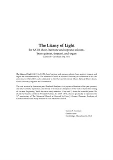The Litany of Light (2007) for SATB choir, baritone and soprano soloists, brass quintet, timpani and organ, Op.737: Score and performance parts by Carson Cooman