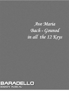 Ave Maria: For voice and piano (in all 12 keys) by Johann Sebastian Bach, Charles Gounod