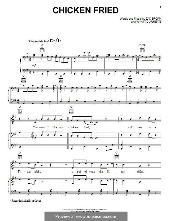 Chicken Fried (Zac Brown Band): Para vocais e piano (ou Guitarra) by Wyatt Durrette, Zac Brown