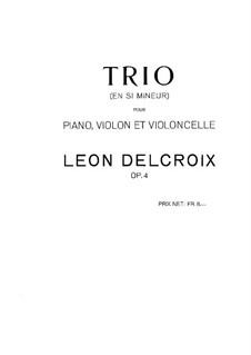 Piano Trio in B Minor, Op.4: Partitura completa by Léon Delcroix