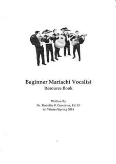 Beginner Mariachi Vocalist Resource Book: Beginner Mariachi Vocalist Resource Book by Rodolfo Gonzalez