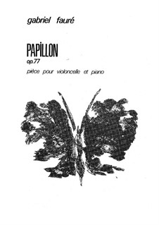 Papillon (Butterfly) for Cello and Piano, Op.77: partitura by Gabriel Fauré