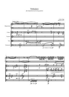 Tribulatio (for harpsichord and string quartet): Tribulatio (for harpsichord and string quartet) by Jordan Grigg