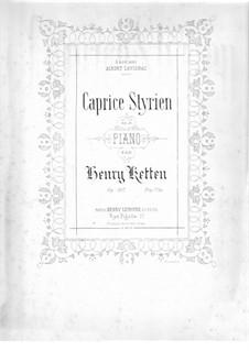 Caprice Styrien, Op.107: Caprice Styrien by Henry Ketten