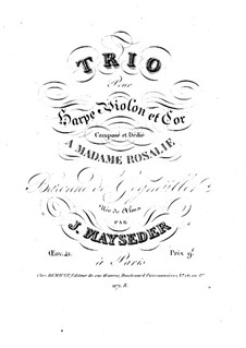 Trio for Harp or Piano, Violin and Horn or Cello, Op.41: Trio for Harp or Piano, Violin and Horn or Cello by Joseph Mayseder