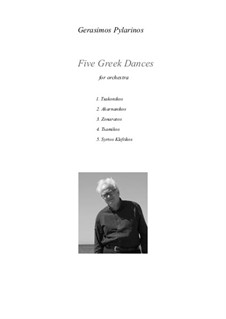5 Greek dances for string quartet, Op.22a: For symphony orchestra – full score by Gerasimos Pylarinos