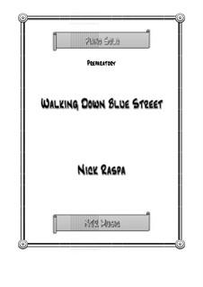 Walking Down Blue Street: Walking Down Blue Street by Nick Raspa