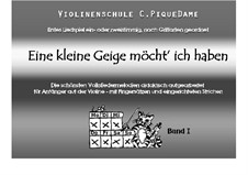 Violinenschule C. PiqueDame, Op.1 No.1: Band I - Eine kleine Geige möcht' ich haben by Johann Sebastian Bach, Ludwig van Beethoven, folklore, Carmen Hoyer