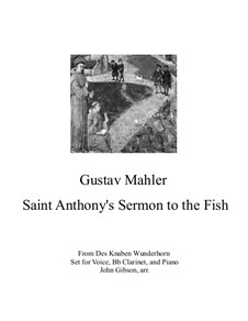 Des Knaben Wunderhorn (The Youth's Magic Horn): Sermon to the Fish, for voice, clarinet and piano by Gustav Mahler