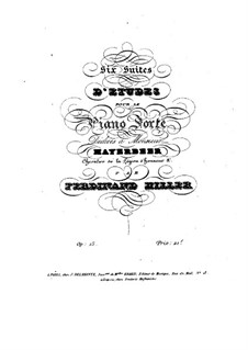 Six suites d'etudes pour le pianoforte, Op.15: Suite I by Ferdinand von Hiller