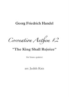 Coronation Anthems for King George II, HWV 258-261: No.2 The King Shall Rejoice, for wind quintet by Georg Friedrich Händel