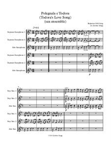 Polegnala e Todora (Todora's Love Song): For sax ensemble by folklore