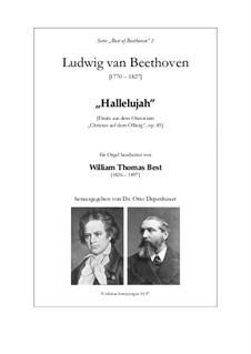 Christus am Ölberge (Christ on the Mount of Olives), Op.85: Hallelujah, for organ by Ludwig van Beethoven