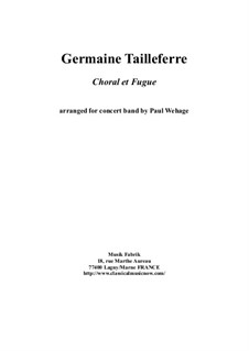 Choral et Fugue, arranged for concert band: Full score and complete set of parts by Germaine Tailleferre