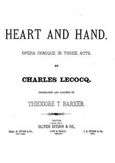Le cœur et la main (Heart and Hand): ato I, para vozes e piano by Charles Lecocq