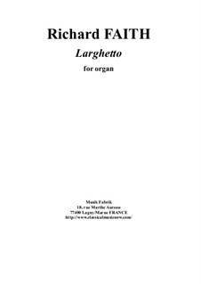 Larghetto for organ: Larghetto for organ by Richard Faith
