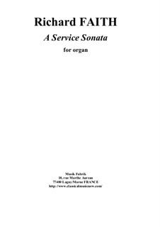 A Service Sonata for organ: A Service Sonata for organ by Richard Faith