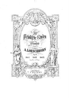 Thirty Melodic Etudes: Volume III, No.21-30 by Carl Albert Loeschhorn
