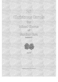 26 Christmas carols for chorus of mixed voices: Volume 2 by Santino Cara